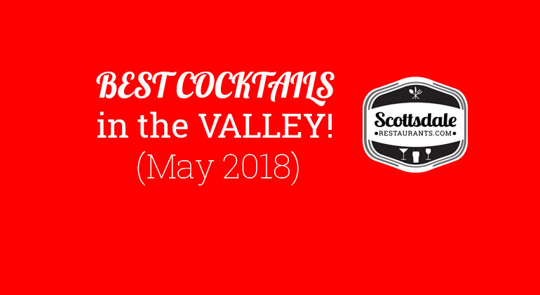 Best Cocktails In The Valley May 2018